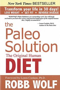 The Paleo Solution: The Original Human Diet - http://exclusivelypaleo.com/the-paleo-solution-the-original-human-diet/