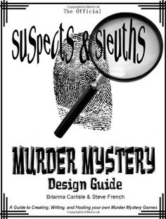 Suspects & Sleuth's Murder Mystery Design Guide: « Library User Group