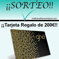 SORTEO TARJETA REGALO 200€ PARA GHD: http://basicfront.easypromosapp.com/p/179124?uid=629320651