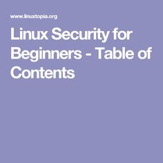 Linux Security for Beginners - Table of Contents