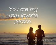 You are my very