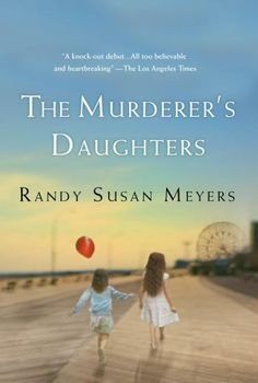 THE MURDERER'S DAUGHTERS by Randy Susan Meyers: Book 21 of 2011 [BOOK WEEK]