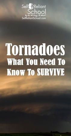 The knowledge and equipment you need to survive a tornado. #beselfrelaint