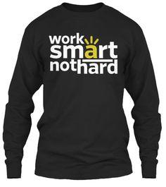 Work Smart Not Hard Sweatshirts And Hood Black Long Sleeve T-Shirt Front