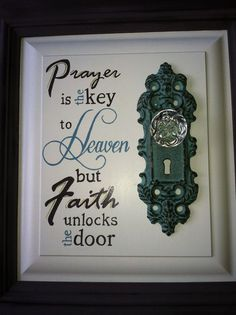 "Custom Hand Painted Recycled Wood and Decorative Door Knob Sign -""prayer is the Key to Heaven, but Faith unlocks the Door. Vinyl Projects, Craft Projects, Projects To Try, Craft Ideas, Old Door Knobs, Crafts To Make, Diy Crafts, Recycled Wood, Repurposed"