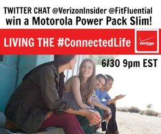 ad. Verizon chat 630 -- Join us tonight!! Prize for one lucky winner, cuz you know you love more battery life for your phones.... #connectedlife #verizon #fitfluential #fftech