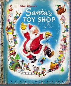 """""""Santa's Toy Shop""""   ~ this was my favorite Little Golden Book-I so remember these illustrations"""