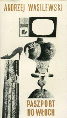 """""""Paszport do Włoch"""" Andrzej Wasilewski Cover by Ewa Salamon Published by Wydawnictwo Iskry 1967"""