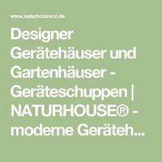 Designer Gerätehäuser und Gartenhäuser - Geräteschuppen | NATURHOUSE® - moderne Gerätehäuser