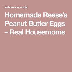 Homemade Reese's Peanut Butter Eggs – Real Housemoms