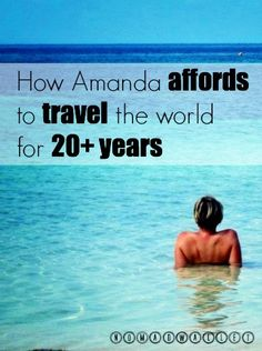 How Amanda affords to travel the world for 20+ years. Read here: http://www.nomadwallet.com/afford-travel-full-time-alternate-work/