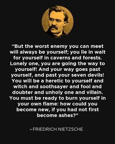 Friedrich Nietzsche quote: But the worst enemy you can meet will always be. Poetry Quotes, Wisdom Quotes, Words Quotes, Wise Words, Me Quotes, Sayings, Quotes Women, Strong Quotes, Attitude Quotes