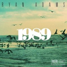 Ryan Adams 1989 (PAX-AM) Rating: 4 out of 5 stars You may question Ryan Adams' motivation for doing a song-by-song cover album of Taylor Swift's 1989. Is h