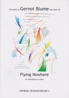 Blume, Gernot. Flying Nowhere : for vibraphone & piano.