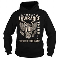 Awesome Tee Its a LOWRANCE Thing You Wouldnt Understand - Last Name, Surname T-Shirt (Eagle) T shirts