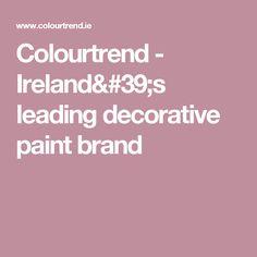 Colourtrend - Ireland's leading decorative paint brand