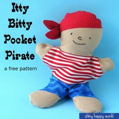 Itty Bitty Pocket Pirate - a free beanbag softie pattern from Shiny Happy World