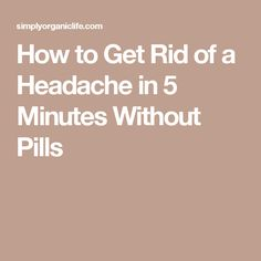How to Get Rid of a Headache in 5 Minutes Without Pills