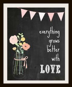 grows better with love chalkboard print (8.5 x 11)