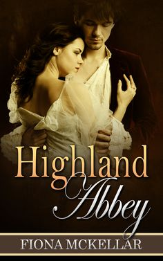 Highland Abbey by Fiona McKellar. Scottish Historical Romance. Free! http://www.ebooksoda.com/ebook-deals/highland-abbey-by-fiona-mckellar