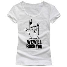 We Will Rock You mulher camisetas de manga curta O pescoço Casual pescoço da colher Sexy banda feminina t-shirt letra impressa meninas t-shirt barato(China (Mainland))