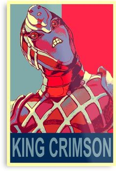 Inspired by the famous hope poster, King Crimson poses on his own poster too. Jojo's Bizarre Adventure, King Crimson Jojo, Jojo Stands, Jojo Memes, Concert Posters, Jojo Bizarre, Anime, Cool Bands, Canvas Art Prints