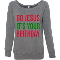Go Jesus It's Your Birthday Funny Humorous Christmas Sweatshirt Off... ($30) ❤ liked on Polyvore featuring tops, hoodies, sweatshirts, black, women's clothing, black off the shoulder top, sweat shirts, going out tops, black sweatshirt and black off the shoulder sweatshirt
