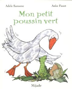 Amazon.fr - Mon petit poussin vert - Adèle Sansone, Anke Faust, Danièle Ball - Livres