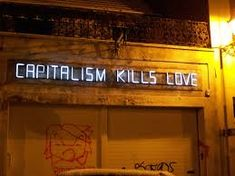 Image result for anti capitalism and love