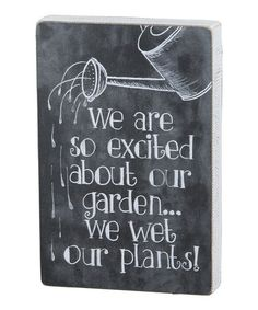 Take a look at this 'Wet Our Plants' Chalk Wall Sign on zulily today! Chalkboard Drawings, Chalk Drawings, Chalkboard Signs, Diy Signs, Wall Signs, Chalk Wall, Chalk Board, Gardening For Dummies, Chalk Lettering