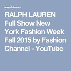 RALPH LAUREN Full Show New York Fashion Week Fall 2015 by Fashion Channel - YouTube