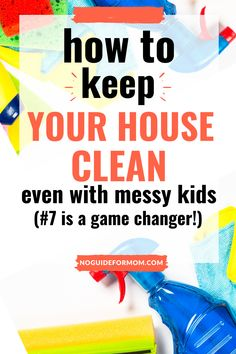 How to keep your house clean even with messy kids! | cleaning tips | tips for busy moms | cleaning motivation | #cleaninghacks #productivityhacks #busymom #momtips #momlife