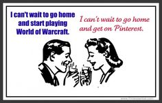Pinterest vs. World of Warcraft. Whos more addicted? pintessential1