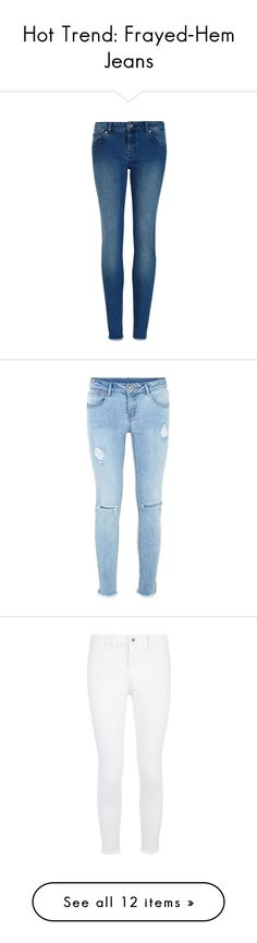 """""""Hot Trend: Frayed-Hem Jeans"""" by polyvore-editorial ❤ liked on Polyvore featuring frayedhemjeans, jeans, destroyed jeans, blue skinny jeans, blue jeans, distressed skinny jeans, distressing jeans, kirna zabete, mother jeans and whiskered jeans"""