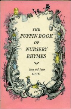 The Puffin Book of Nursery Rhymes. Gathered by Iona and Peter Opie. With illustrations by Pauline Baynes (Puffin Books. Great Books, My Books, King Penguin, Vintage Children's Books, Children's Literature, Nursery Rhymes, Book Worms, Childhood Memories, Childrens Books