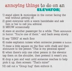 Annoying things to do in an elevator :)