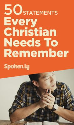 50 Statements Every Christian Needs To Remember.