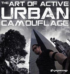 The Art of Active Urban Camouflage /// Vinjabond / #survival
