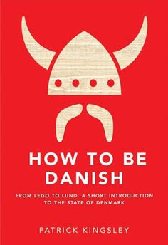 How to be Danish: From Lego to Lund, A Short Introduction to the State of Denmark. http://www.facebook.com/unisouthdenmark