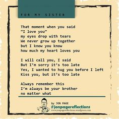 For my Sister. Sister Poems, Sister Sister, Sister Love, I Know You Know, Say I Love You, You And I, Contemporary Poetry, Never Grow Up, That Moment When