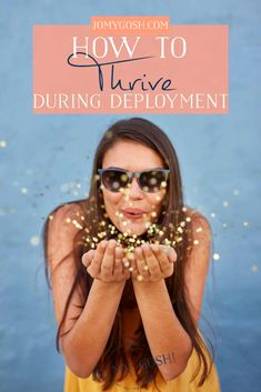 How to Thrive During Deployment