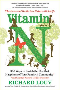 """Vitamin N by Richard Louv. A """"field guide for having fun in nature."""""""