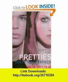 Pretties (9780439891615) Scott Westerfeld , ISBN-10: 0439891612  , ISBN-13: 978-0439891615 ,  , tutorials , pdf , ebook , torrent , downloads , rapidshare , filesonic , hotfile , megaupload , fileserve
