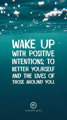 Wake up with positive intentions; to better yourself and the lives of those around you. Inspirational And Motivational iPhone HD Wallpapers Quotes #Motivational #Inspirational #Quotes #Wallpaper #iPhone #iOS #sayings
