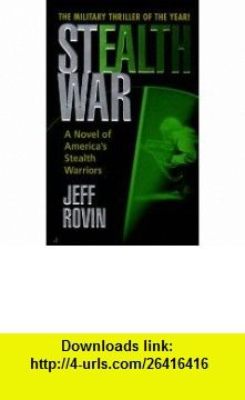 Stealth War (9780515127249) Jeff Rovin , ISBN-10: 0515127248  , ISBN-13: 978-0515127249 ,  , tutorials , pdf , ebook , torrent , downloads , rapidshare , filesonic , hotfile , megaupload , fileserve
