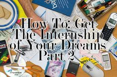 College Fashion: How to get the Internship of Your Dreams: Part 2