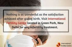 Nothing is as wonderful as the satisfaction achieved after giving birth. Visit International Fertility Centre located in Green Park, New Delhi for any infertility treatment. #AfterGivingBirth #AfterPregnancy #InternationalFertilityCentre #Delhi #India