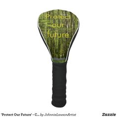 'Protect Our Future' - Customizable Golf Head Cover Wonderful Images, Beautiful Images, Forest Flowers, Golf Head Covers, Future, Artist, Products, Future Tense, Artists