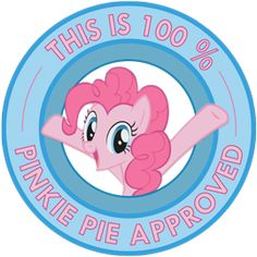 My Little Pony Friendship is Magic This is 100% Pinkie Pie Approved sticker by ~Ambris on deviantART.