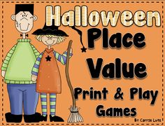 Place Value Print and Play Games ( Common Core Aligned) Just in time for Halloween ~ These print and play games will have your students learning place value and having fun, too! Use Bingo Dabbers or Scented Markers ~ Always a motivator for all ages! Have Fun!